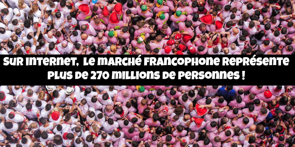 Le marché francophone représente 270 millions de personnes