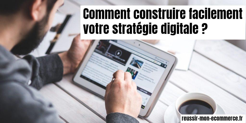 Comment construire facilement votre stratégie digitale