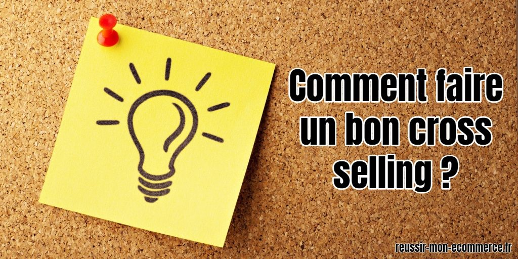 Comment faire un bon cross selling ?