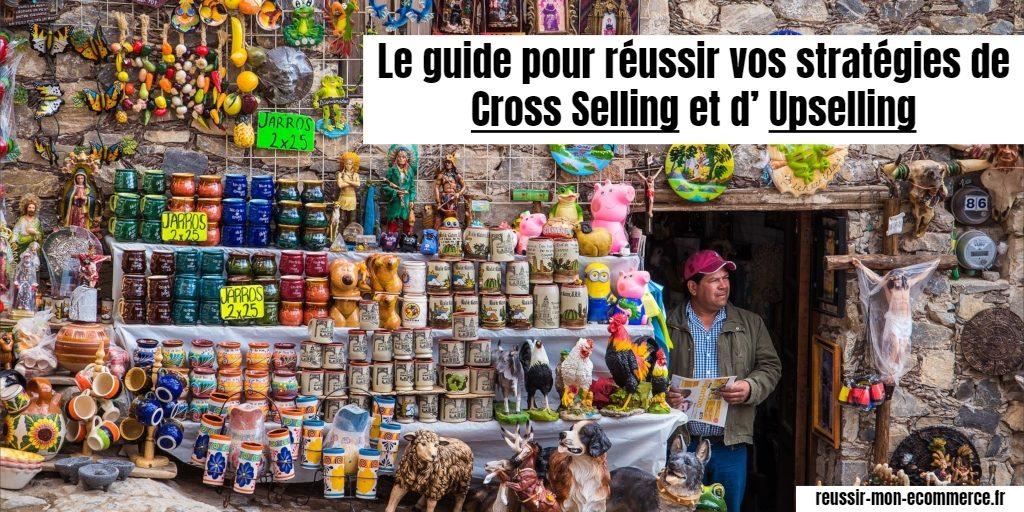Le guide pour réussir vos stratégies de Cross selling et d'upselling