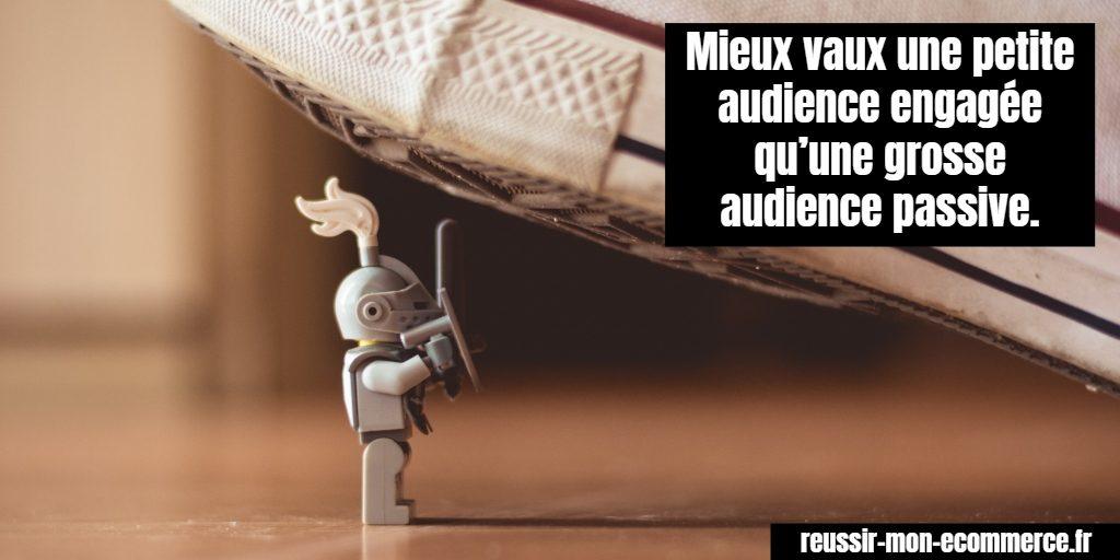 Mieux vaut une petite audience engagée qu'une grosse audience passive !