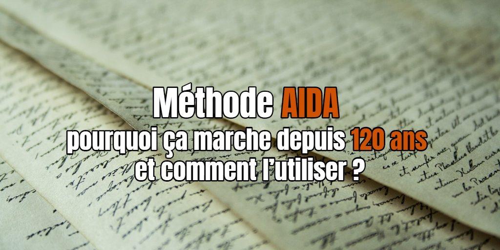 Méthode AIDA : pourquoi ça marche depuis 120 ans et comment l'utiliser ?