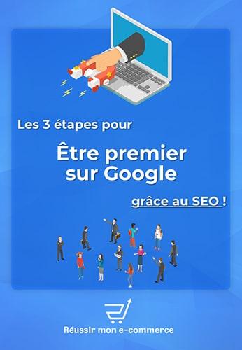 Les 3 étapes pour être premier sur Google grâce au SEO ! Réussir mon e-commerce
