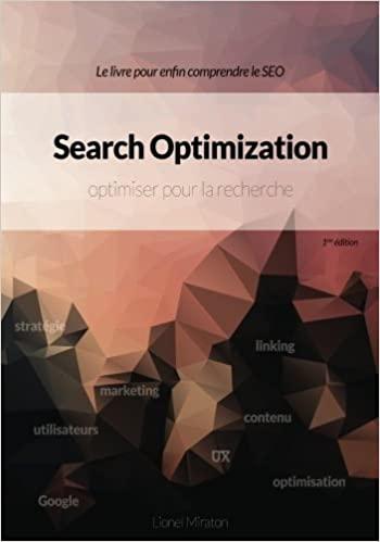 """Le livre pour enfin comprendre le SEO. """"Search Optimization"""" optimiser pour la recherche. Lionel Miraton"""