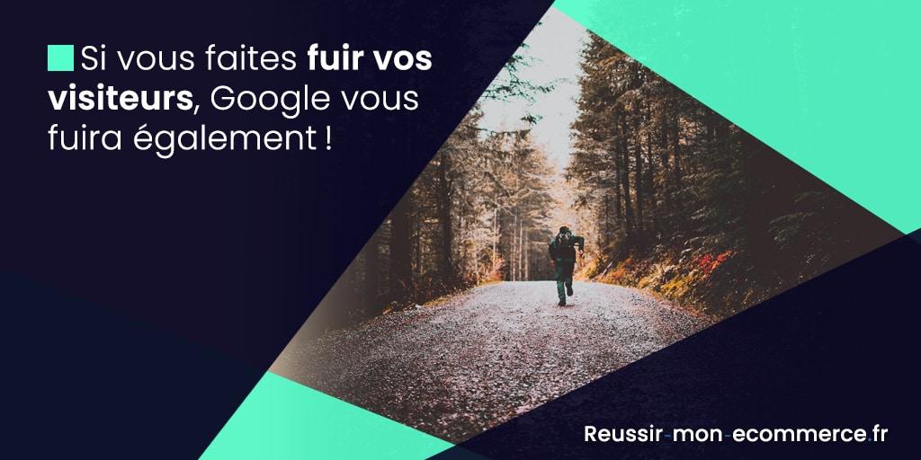 Si vous faites fuir vos visiteurs, Google vous fuira également!