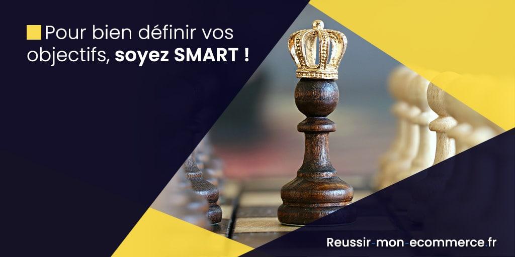 Pour bien définir vos objectifs, soyez SMART !