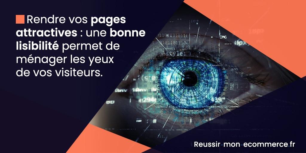 Rendre vos pages attractives : une bonne lisibilité permet de ménager les yeux de vos visiteurs.