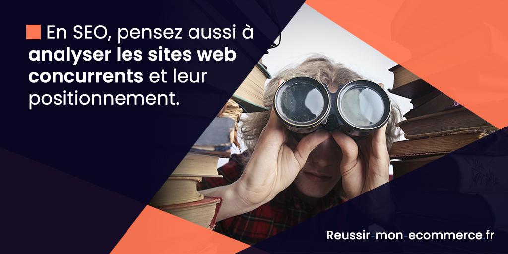 En SEO, pensez aussi à analyser les sites web concurrents et leur positionnement.