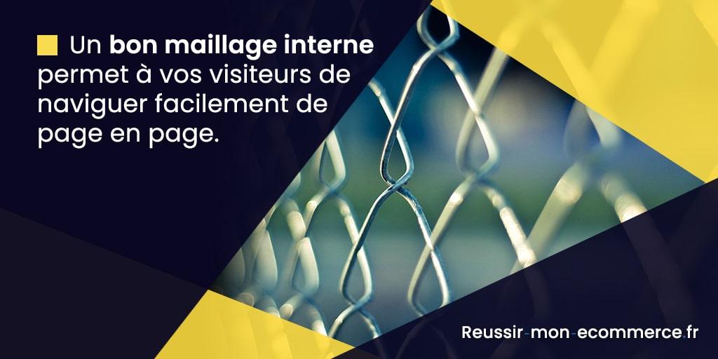 Un bon maillage interne permet à vos visiteurs de naviguer facilement de page en page.