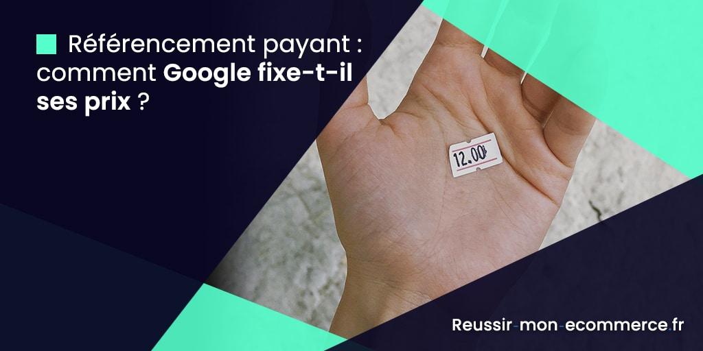 Référencement payant : comment Google fixe-t-il ses prix ?
