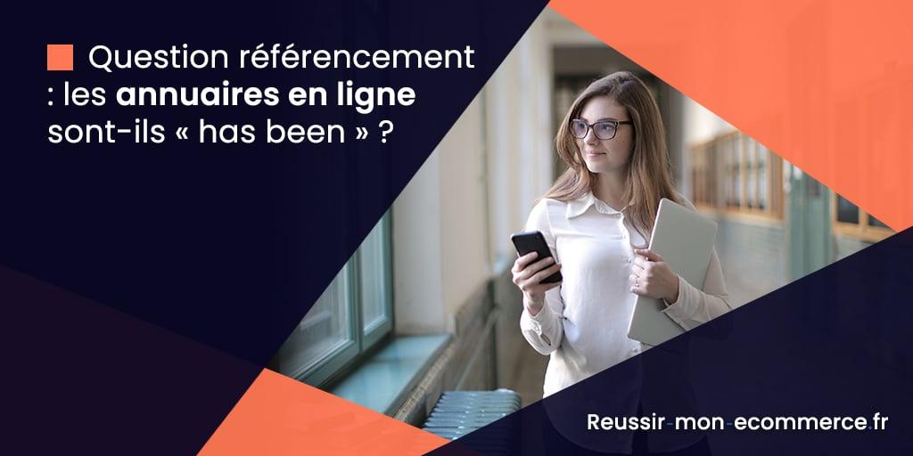Question référencement : les annuaires en ligne sont-ils « has been » ?
