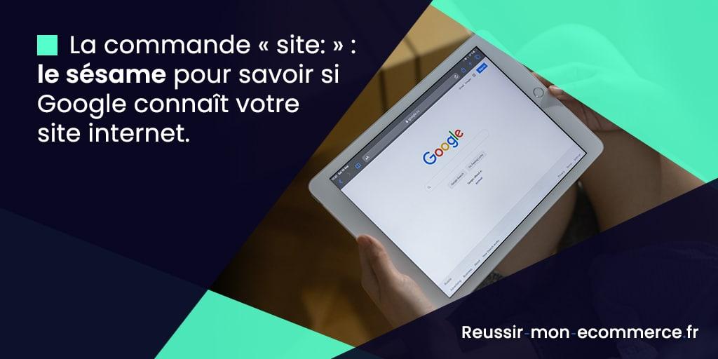 La commande « site: » : le sésame pour savoir si Google connaît votre site internet.