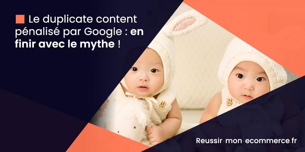 Le duplicate content pénalisé par Google : en finir avec le mythe !