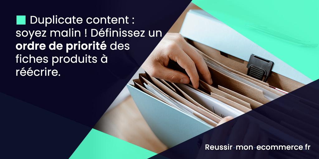 Duplicate content : soyez malin ! Définissez un ordre de priorité des fiches produits à réécrire.